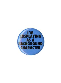 Cosplaying Background Character Pin | Hot Topic