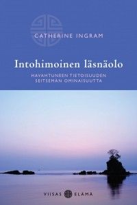 Catherine Ingman: Intohimoinen läsnäolo, Basam Books Quotes, Books, Quotations, Libros, Book, Qoutes, Book Illustrations, Manager Quotes, Libri