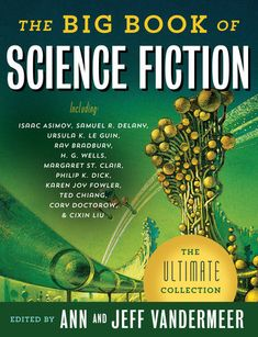 The Big Book of Science Fiction by  | PenguinRandomHouse.com  Amazing book I had to share from Penguin Random House