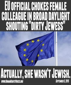 "#EU official: ""All you Jews should have been killed."" He's still on the job. http://bit.ly/1Upg7WE"