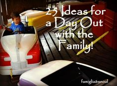 famiglia: 25 Ideas for a Day Out with the Family. {Enjoy nature, explore the city, or add in a bit of learning along the way!}