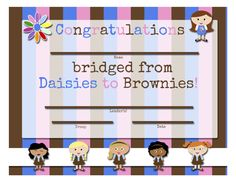 My Fashionable Designs: Girl Scouts: FREE Printable Bridging Certificates Girl Scout Swap, Girl Scout Leader, Girl Scout Troop, Brownie Girl Scouts, Girl Scout Cookies, Girl Scout Bridging, Daisy Party, Girl Scout Activities, Girl Scout Juniors