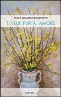 Prezzi e Sconti: Ti #vuje purtà amore perla sigismondi  ad Euro 10.20 in #Carabba #Media libri letterature poesia