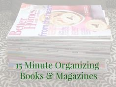 31 Days of 15-Minute Organizing: Day 17 - Books and Magazines, by Organize and Decorate Everything