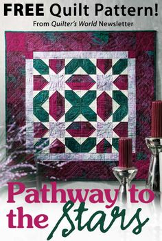 Pathway to the Stars Download from Quilter's World newsletter. Click on the photo to access the free pattern. Sign up for this free newsletter here: AnniesNewsletters.com.