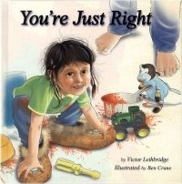 You're Just Right, - Indigenous & First Nations Kids Books - Strong Nations Indigenous Education, Love Parents, National History, Day Book, School Lessons, Before Us, Three Kids, First Nations, Lesson Plans