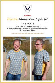 Raglanshirt für Herren in den Gr. S bis XXXL Monsieur Sportif von Ostseepiratin ist ein sportliches und cooles  Raglanshirt mit durchgehendem Seitenstreifen . Das Ebook beinhaltet eine Kurz- und Langarmversion des...