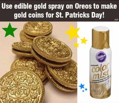 Use edible gold spray on Oreos to make gold coins for St. Patrick's Day! Would also work for geld at Christmas/Hanukkah! Use edible gold spray on Oreos to make gold coins for St. Would also work for geld at Christmas/Hanukkah! Holiday Treats, Holiday Recipes, Mafia Party, Jasmin Party, St Patricks Day Food, St Patricks Day Snacks For School, Diy St Patricks Day Decor, St Patrick Day Snacks, St Patrick Day Activities