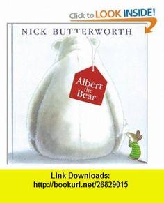 Albert the Bear Nick Butterworth , ISBN-10: 0060536888  ,  , ASIN: B00065X182 , tutorials , pdf , ebook , torrent , downloads , rapidshare , filesonic , hotfile , megaupload , fileserve
