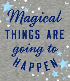 Every day is filled with magic!