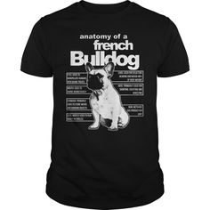 ANATOMY OF A FRENCH BULLDOG T-Shirts, Hoodies. VIEW DETAIL ==► Funny Tee Shirts