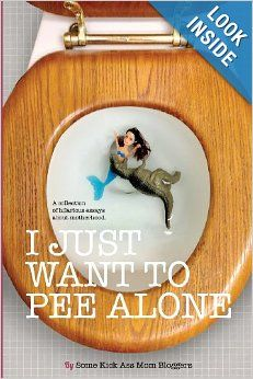 I Just Want to Pee Alone: Jen of People I Want to Punch in the Throat, Kim Bongiorno, Rebecca Gallagher, Brenna Jennings, Nicole Leigh Shaw,...