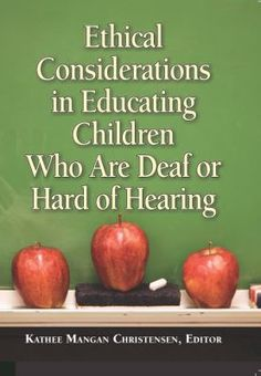 APRIL: Ethical Considerations in Educating Children Who Are Deaf or Hard of Hearing  - repinned by @PediaStaff – Please Visit ht.ly/63sNtfor all our ped therapy, school & special ed pins