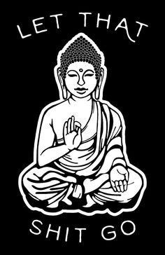 Lassen Sie das gehen schwarz Buddha Kunstdruck von SundazeSociety