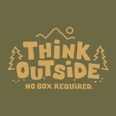 Think Outside -- perfect for naturalist types of learners like me!
