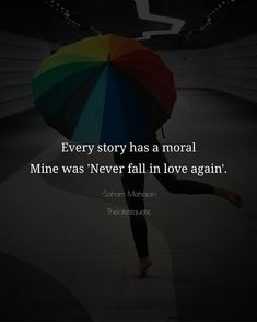 Every story has a moral Mine was 'Never fall in love again'. . . @talesbysoham @my.cools.view #hindiquotepage #quotes
