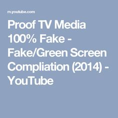 Proof TV Media 100% Fake - Fake/Green Screen Compliation (2014) - YouTube