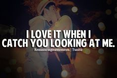 I love it when I catch you looking at me. You Found Me, Love Quotes, Inspirational Quotes, Love Is Patient, More Words, Look At Me, Online Jobs, Wallpaper Quotes, Love Life