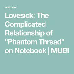 "Lovesick: The Complicated Relationship of ""Phantom Thread"" on Notebook   MUBI"