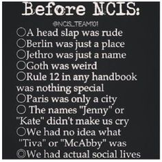 Wait....there was a before NCIS? I don't recall that. I'm fairly certain nothing existed before NCIS.