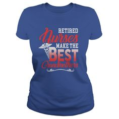 Retired nurse make the best grandmothers tshirt #gift #ideas #Popular #Everything #Videos #Shop #Animals #pets #Architecture #Art #Cars #motorcycles #Celebrities #DIY #crafts #Design #Education #Entertainment #Food #drink #Gardening #Geek #Hair #beauty #Health #fitness #History #Holidays #events #Home decor #Humor #Illustrations #posters #Kids #parenting #Men #Outdoors #Photography #Products #Quotes #Science #nature #Sports #Tattoos #Technology #Travel #Weddings #Women