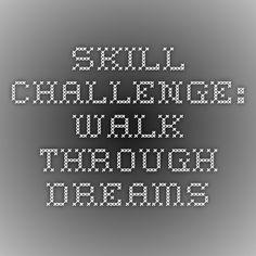 Skill challenge: walk through dreams