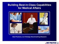 Medical Affairs Resources, Structures, and Trends (UPDATE) - Report Summary by Best Practices, LLC via Slideshare