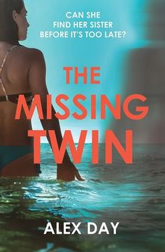 The Missing Twin: A gripping debut psychological thriller with a killer twist eBook: Alex Day: Amazon.co.uk: Kindle Store
