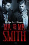 Mr. and Mr. Smith by HelenKay Dimon My rating: 4 of 5 stars I read this entertaining, suspenseful, M/M spy romance all in one night, because I couldn't wait to find out what would happen next…