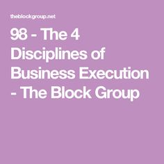 98 - The 4 Disciplines of Business Execution - The Block Group