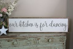 Our Kitchen Is For Dancing Farmhouse Wall Sign
