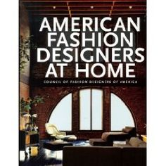 Coffee Table Book -- American Fashion Designers at Home