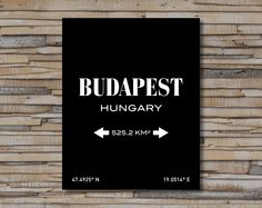 BUDAPEST, HUNGARY PRINT. City Coordinates Printable Wall Art.  This listing is for an INSTANT DOWNLOAD of JPEG files of this artwork.  FEATURES: - Three posters in three different colors - Printable at home or through professional print shop - High resolution digital jpg  FILES: - Black: 8 x 10 inches (600 dpi). Scaleable up to 16 x 20 inches - White: 8 x 10 inches (600 dpi). Scaleable up to 16 x 20 inches - Texture: 8 x 10 inches (600 dpi). Scaleable up to 16 x 20 inches  If you cant find…