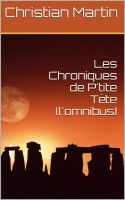 Smashwords – Les Chroniques de P'tite Tête (l'omnibus) – a book by Christian Martin