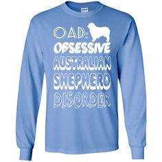 OAD Obsessive Australian Shepherd Disorder Long Sleeve Tees