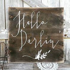 Hello Darlin' Rustic Wood Sign