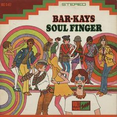 The Bar-Kays – Soul Finger Some of the most gleefully funky recordings ever made, bar none. Sadly, the backstory isn't so gleeful. This was the only album released by the original Bar-K…