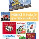 Honk! Books for Your Truck/Train/Car-Loving Child