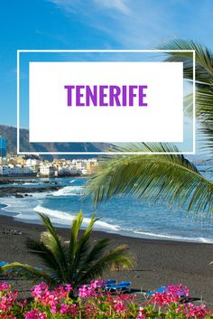 We've put together the ULTIMATE guide to Tenerife. From where to stay to the best beaches to Tenerife's most incredible hidden gems!