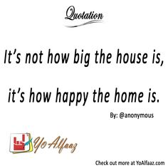 YoAlfaaz Quotation  It's not how big the house is, it's how happy the home is.  Never give material things too much value over your personal life. Your personal life is what makes those material things worth it.  #YoAlfaaz #quotation #writer #writersblock #quotations #reader #readers #english #quotelove #quote #quotes #quoteoftheday #quotestoliveby #writersofinstagram #readersofinstagram #motivational #inspirational #motivationalquotes #inspirationalquote #positivequotes #attitude