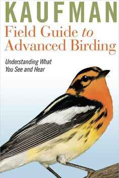 Have you entered yet to win a signed copy of the Kaufman Field Guide to Advanced Birding from Audubon Magazine? Click through to their site and leave a comment for your chance to win!