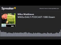 MIKEs-DAILY-PODCAST-1080-Steam (made with Spreaker)