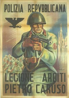 Polizia Repubblicana. Legione Arditi Pietro Caruso, manifesto - pin by Paolo Marzioli