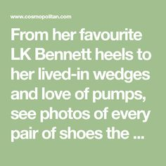 From her favourite LK Bennett heels to her lived-in wedges and love of pumps, see photos of every pair of shoes the Duchess of Cambridge has ever worn.