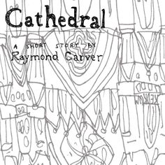 Cathedral - Raymond Carvers