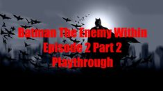 Batman The Enemy Within Episode 2 Part 2 Playthrough