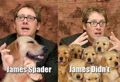 I like James Spader