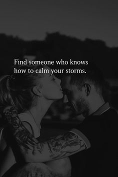 Find someone who knows how to calm your storms. meme, Find Someone Who Knows How To Calm Your Storms Cute Love Quotes, Soulmate Love Quotes, Romantic Love Quotes, Love Quotes For Him, True Quotes, Words Quotes, Dont Need A Man Quotes, Find Quotes, Quotes Quotes