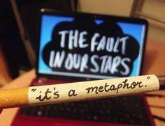 """""""Los cigarrillos no te matan si no los enciendes. Y nunca he encendido ninguno. Mira es una metáfora: te colocas el arma asesina en los dientes, pero no le concedes el poder de matarte""""  Bajo la misma estrella-"""