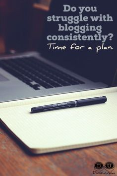 Blogging Tips | How to Blog | Do you struggle with blogging consistently? Time for a plan.